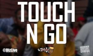 Diz Live - Touch N Go (Remix)
